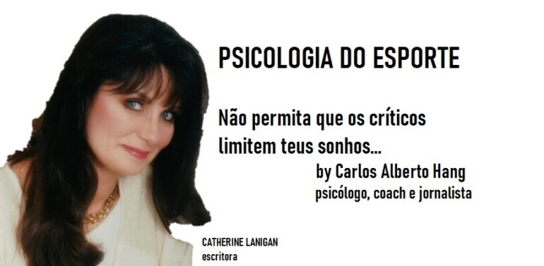 Psicologia do Esporte : Não permita que os críticos limitem teus sonhos…