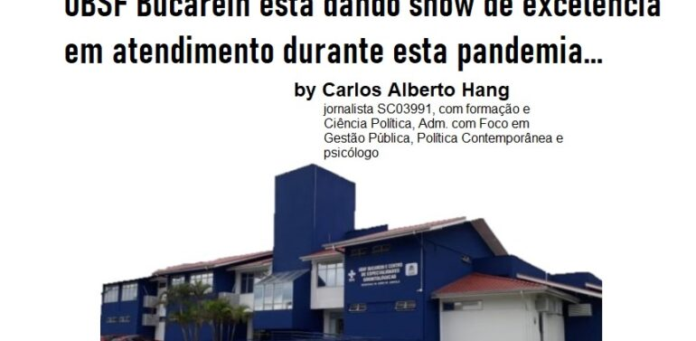 Opinião – Carlos Alberto Hang: UBSF Bucarein está dando show de excelência em atendimento durante esta pandemia…