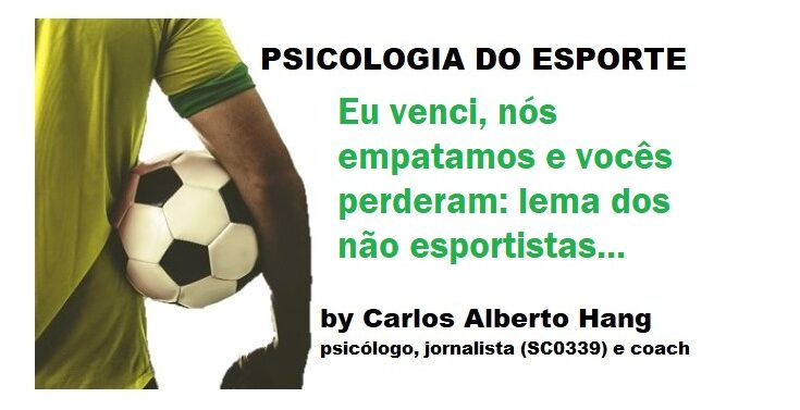 Psicologia do esporte: O lema dos não esportistas… by HANG