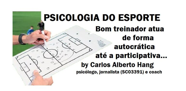 Psicologia do Esporte: o bom treinador…