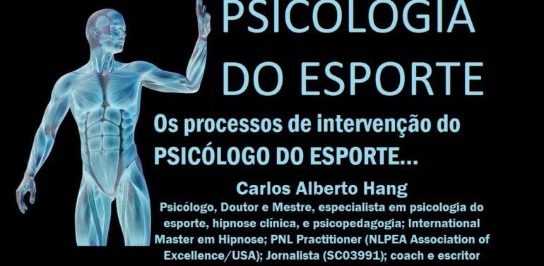 PSICOLOGIA DO ESPORTE: os processos de intervenção do Psicólogo do Esporte by Carlos Alberto Hang…