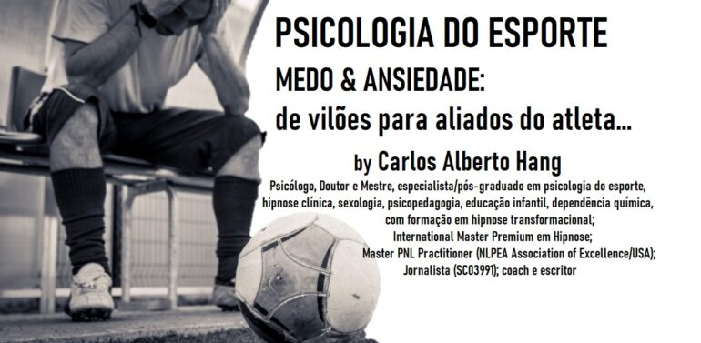 PSICOLOGIA DO ESPORTE: medo & ansiedade by Carlos Alberto Hang