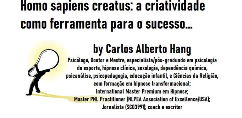 HOMO SAPIENS CREATUS: a criatividade como ferramenta para o sucesso…