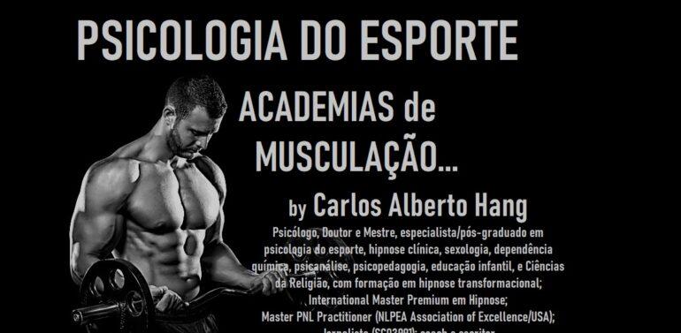 PSICOLOGIA DO ESPORTE nas ACADEMIAS de MUSCULAÇÃO by Carlos Alberto Hang