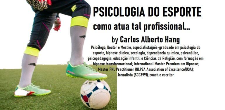 PSICOLOGIA DO ESPORTE: como atua tal profissional… by Carlos Alberto Hang