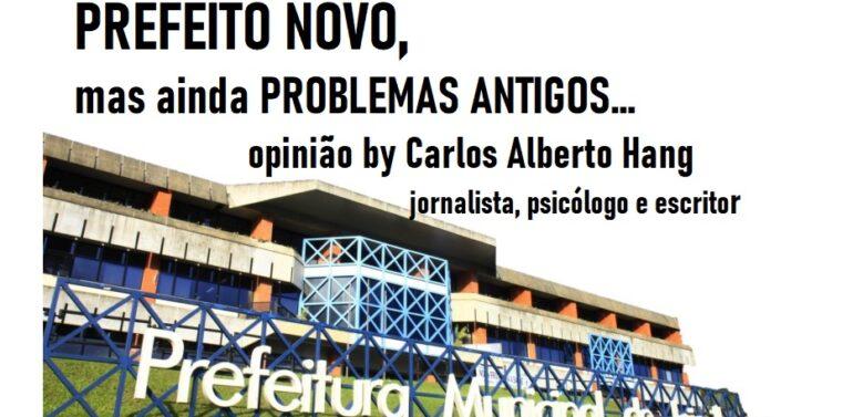 Prefeito Novo, Problemas antigos: opinião by Carlos Alberto Hang
