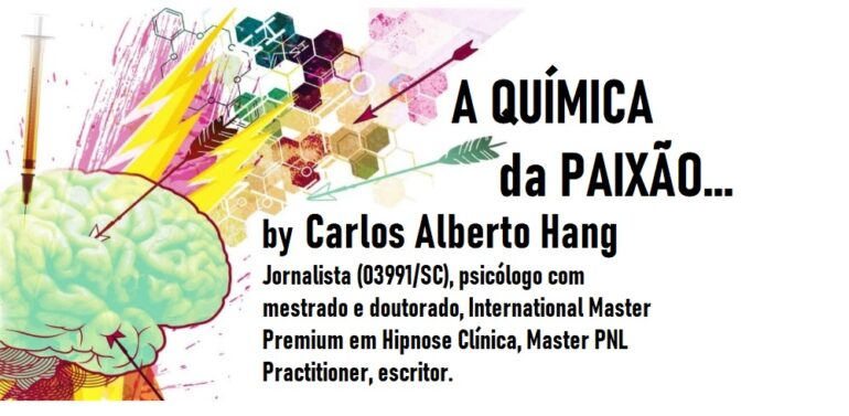 """""""O amor paixão é consequência de alterações no funcionamento do nosso cérebro""""by Carlos Alberto Hang"""