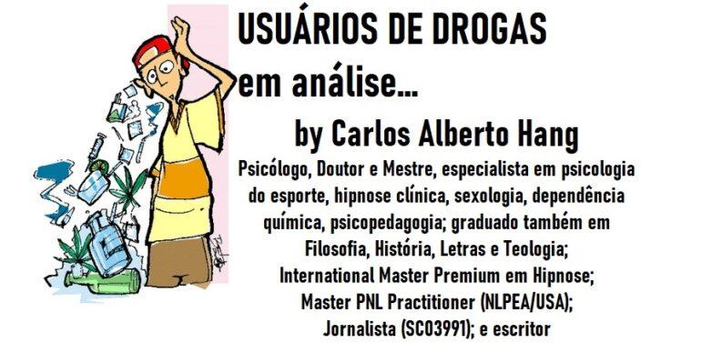 Usuários de drogas em análise… by Carlos Alberto Hang