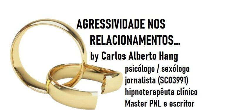 Agressividade nos relacionamentos amorosos… by Carlos Alberto Hang
