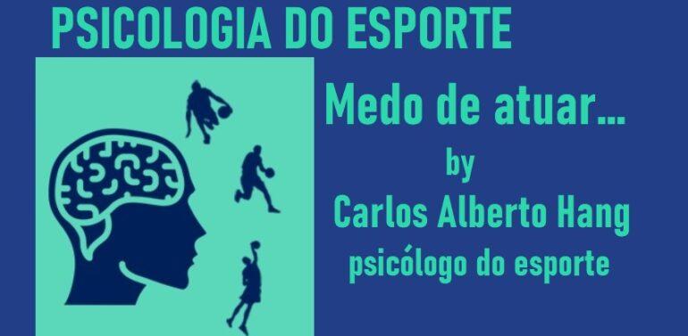 PSICOLOGIA DO ESPORTE: medo by Carlos Alberto Hang