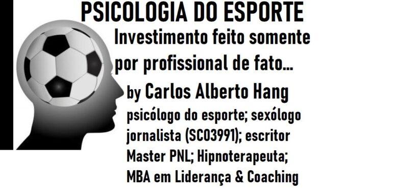 Não existe esporte profissional sem psicologia e tecnologia… by Carlos Alberto Hang
