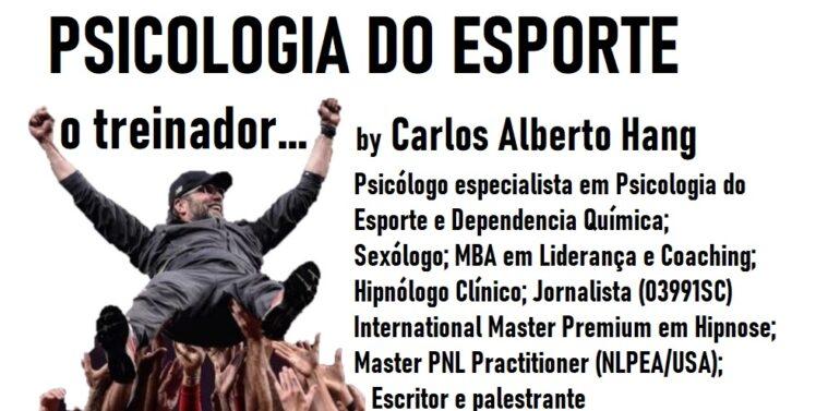 PSICOLOGIA DO ESPORTE: o treinador… by Carlos Alberto Hang